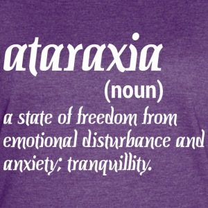 Ataraxia State Freedom From Emotional Disturbance - Women's Vintage Sport T-Shirt