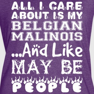 All Care About Belgian Malinois Like Maybe 3 Peopl - Women's Vintage Sport T-Shirt