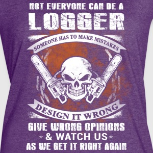 Not everyone can be a Logger T-Shirts - Women's Vintage Sport T-Shirt