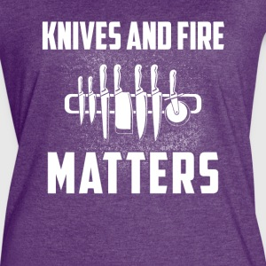 Knives and fire Matters Chef T-Shirts - Women's Vintage Sport T-Shirt