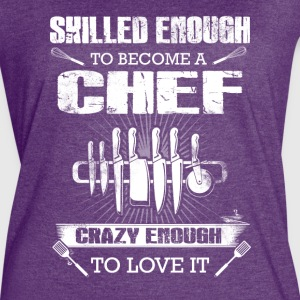 Skilled enough to become a Chef T-Shirts - Women's Vintage Sport T-Shirt