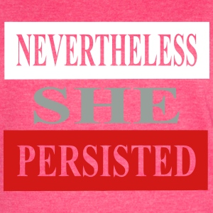 Nevertheless She Persisted - Women's Vintage Sport T-Shirt