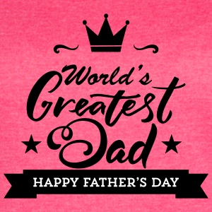 Worlds Greatest Dad - Women's Vintage Sport T-Shirt