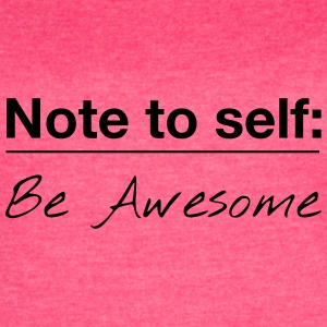 Note to Self: Be Awesome - Women's Vintage Sport T-Shirt