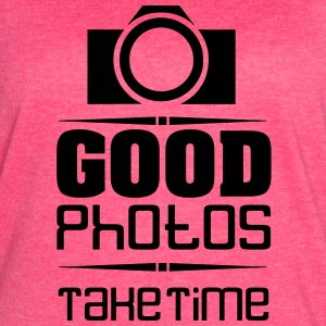 Good Photos Take Time - Women's Vintage Sport T-Shirt