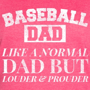 Loud and Proud Baseball Dad Tee Shirt Louder and P - Women's Vintage Sport T-Shirt
