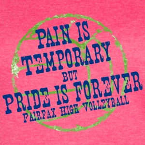 PAIN IS TEMPORARY BUT PRIDE IS FOREVER FAIRFAX HIG - Women's Vintage Sport T-Shirt