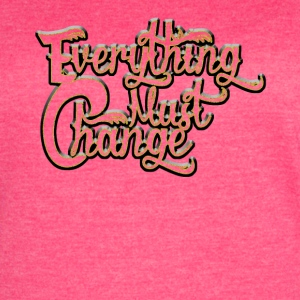 EVERYTHING MUST CHANGE 03 2 - Women's Vintage Sport T-Shirt