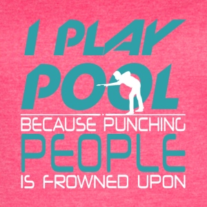 I Play Pool Because Punching People T Shirt - Women's Vintage Sport T-Shirt
