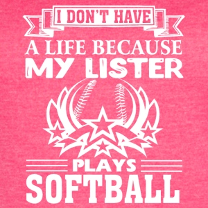 MY SISTER PLAYS SOFTBALL SHIRT - Women's Vintage Sport T-Shirt
