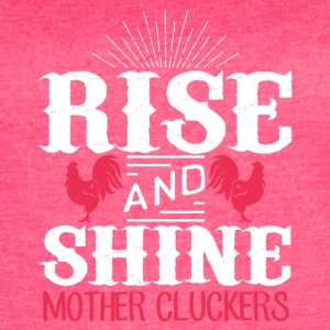 Rise and shine mother cluckers - Women's Vintage Sport T-Shirt