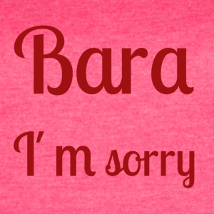 Bara I'm sorry - [red text] - Women's Vintage Sport T-Shirt
