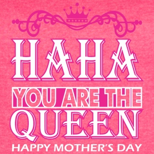 Haha You Are The Queen Happy Mothers Day - Women's Vintage Sport T-Shirt