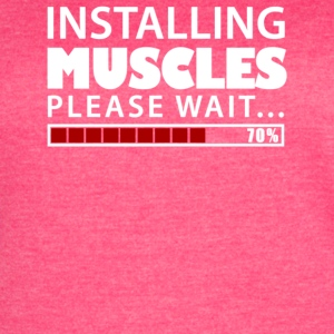 Installing Muscles Please Wait - Women's Vintage Sport T-Shirt