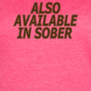 Also Available In Sober - Women's Vintage Sport T-Shirt