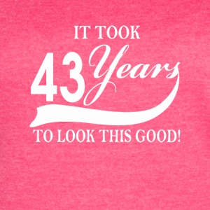 It took 43 years to look this good - Women's Vintage Sport T-Shirt