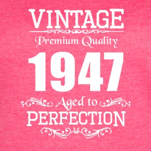 Vintage Premium Quality 1947 Aged To Perfection - Women's Vintage Sport T-Shirt