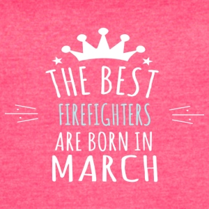 Best FIREFIGHTERS are born in march - Women's Vintage Sport T-Shirt