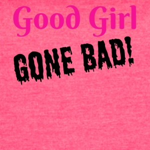Good Girl Gone Bad - Women's Vintage Sport T-Shirt