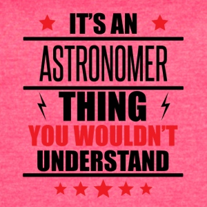 It's An Astronomer Thing - Women's Vintage Sport T-Shirt