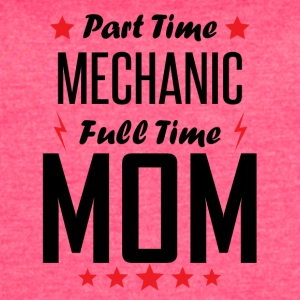 Part Time Mechanic Full Time Mom - Women's Vintage Sport T-Shirt