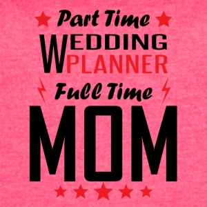Part Time Wedding Planner Full Time Mom - Women's Vintage Sport T-Shirt