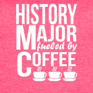 History Major Fueled By Coffee - Women's Vintage Sport T-Shirt