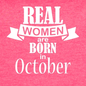 Real women are born in October - Women's Vintage Sport T-Shirt