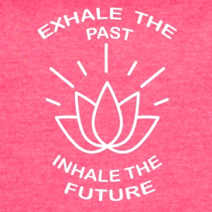 Exhale the past, Inhale the Future - Women's Vintage Sport T-Shirt