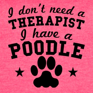 I Don't Need A Therapist I Have A Poodle - Women's Vintage Sport T-Shirt