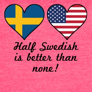 Half Swedish Is Better Than None - Women's Vintage Sport T-Shirt