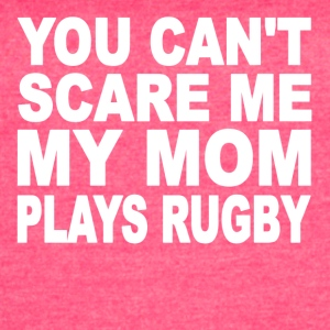 You Can't Scare Me My Mom Plays Rugby - Women's Vintage Sport T-Shirt
