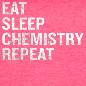 Funny Eat Sleep Chemistry Repeat Science Nerd - Women's Vintage Sport T-Shirt