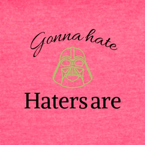Haters gonna hate - Women's Vintage Sport T-Shirt