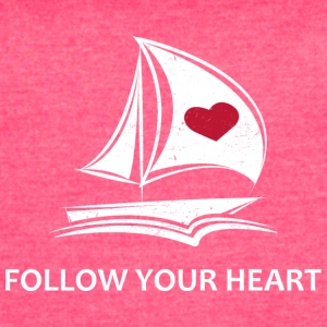 Follow Your Heart - Women's Vintage Sport T-Shirt