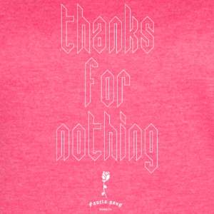 THANKS FOR NOTHING - Women's Vintage Sport T-Shirt