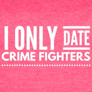 I only date Crime fighters - Women's Vintage Sport T-Shirt