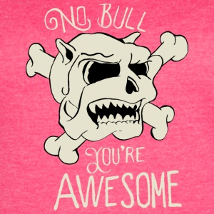 No Bull You're Awesome - Women's Vintage Sport T-Shirt
