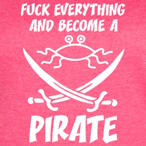 fUCK EVERYTHING AND BECOME A PIRATE FSM white - Women's Vintage Sport T-Shirt
