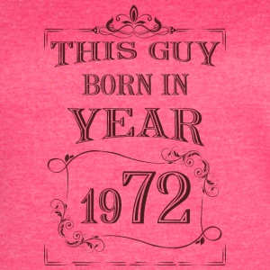 this guy born in year 1972 - Women's Vintage Sport T-Shirt