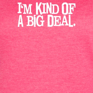 I M KIND OF A BIG DEAL FREE SHIPPING WORLDWIDE - Women's Vintage Sport T-Shirt