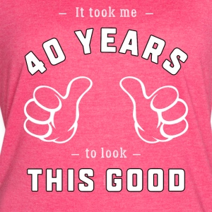 40th Birthday Gift: It Took Me 40 Years To ...Good - Women's Vintage Sport T-Shirt