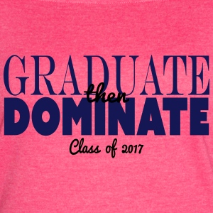 graduate then dominate - Women's Vintage Sport T-Shirt