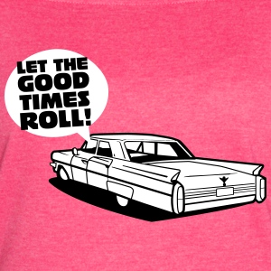 Let the good tmes roll - cadillac oldtimer - Women's Vintage Sport T-Shirt