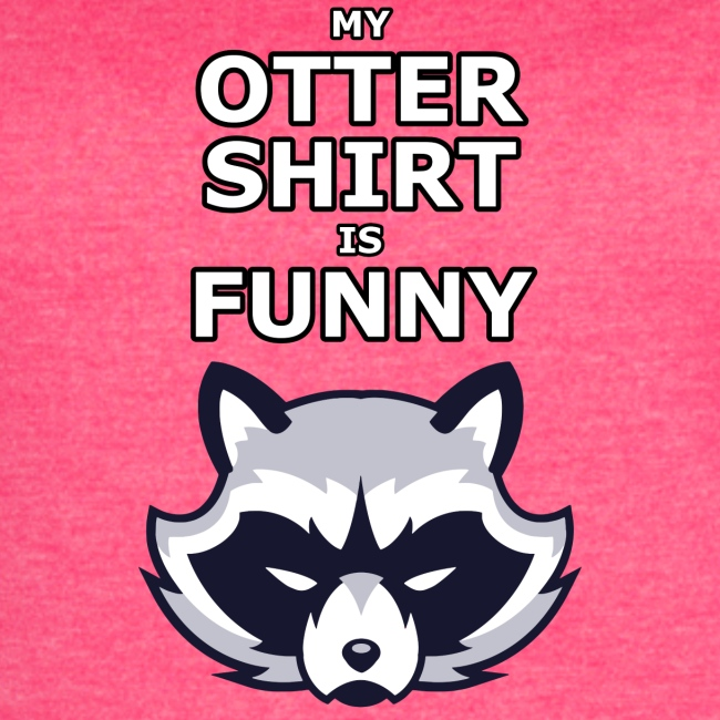 My Otter Shirt Is Funny
