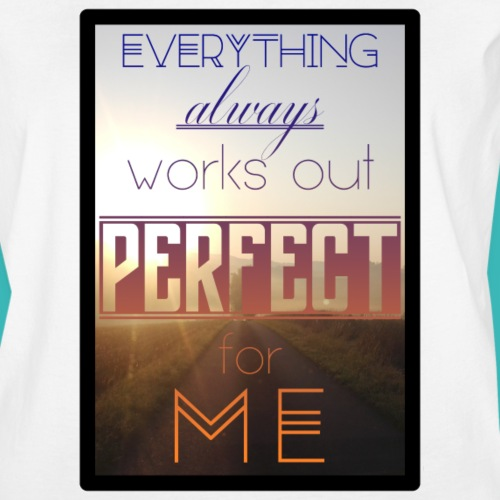 Everything Always Works Out Perfect For Me (frame) - Women's Vintage Sport T-Shirt