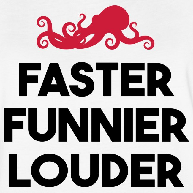 """Red Octopus """"Faster, Funnier, Louder"""""""