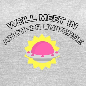 WE'LL MEET IN ANOTHER UNIVERSE - Women's Vintage Sport T-Shirt