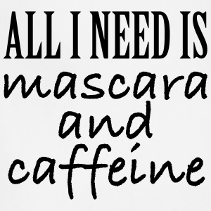All I Need Is Mascara And Caffeine - Adjustable Apron