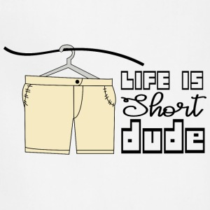 CREATIVE DESIGN || LIFE IS SHORT - Adjustable Apron